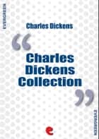 Charles Dickens Collection - Short Stories ebook by Charles Dickens