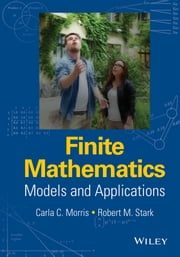Finite Mathematics - Models and Applications ebook by Carla C. Morris,Robert M. Stark