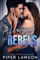 A Love Song for Rebels ebook by Piper Lawson