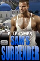 Sam's Surrender 電子書 by Elle James
