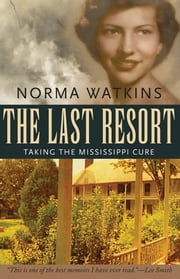 The Last Resort - Taking the Mississippi Cure ebook by Norma Watkins