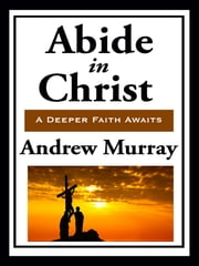 Abide in Christ (with Linked Toc) ebook by Andrew Murray