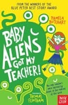 Baby Aliens Got My Teacher! ebook by Pamela Butchart, Thomas Flintham