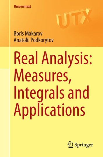 Real Analysis: Measures, Integrals and Applications ebook by Boris Makarov,Anatolii Podkorytov