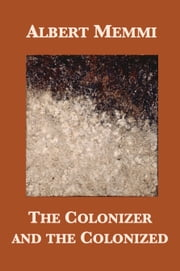 The Colonizer and the Colonized ebook by Albert Memmi