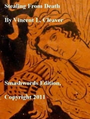 Stealing From Death ebook by Vincent Cleaver