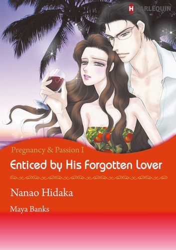 Enticed by His Forgotten Lover (Harlequin Comics) - Harlequin Comics ebook by Maya Banks