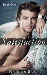 Satisfaction ebook by Katelyn Skye