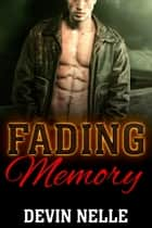 Fading Memory ebook by Devin Nelle