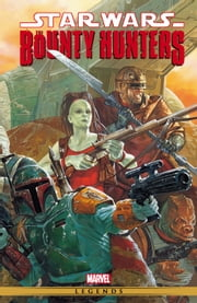 Star Wars - Bounty Hunters ebook by Timothy Truman,Javier Saltares,Mark Schultz
