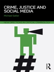 Crime, Justice and Social Media ebook by Michael Salter