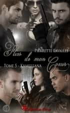 Kamilliana - Flics de mon coeur, T5 ebook by Pierrette Lavallée