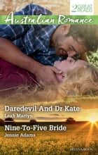 Daredevil And Dr Kate/Nine-To-Five Bride ebook by