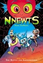 The Battle for Amphibopolis (Nnewts #3) eBook by Doug TenNapel