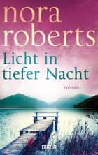 Licht in tiefer Nacht - Roman eBook by Nora Roberts, Christiane Burkhardt
