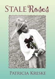 Stale Roses ebook by Patricia Kreske
