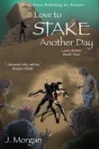 Love Bites Book Two: Love To Stake Another Day