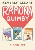 Ramona 3-Book Collection - Ramona the Pest, Beezus and Ramona, Ramona the Brave ebook by Beverly Cleary