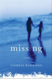 Missing - A Memoir ebook by Lindsay Harrison