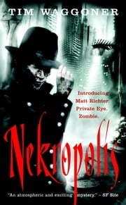 Nekropolis - A Matt Richter Novel ebook by Tim Waggoner