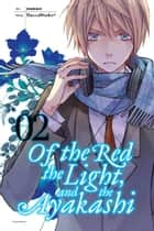 Of the Red, the Light, and the Ayakashi, Vol. 2 ebook by HaccaWorks*, Nanao