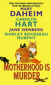 Motherhood Is Murder ebook by Carolyn Hart,Mary Daheim,Shirley Rousseau Murphy,Jane Isenberg