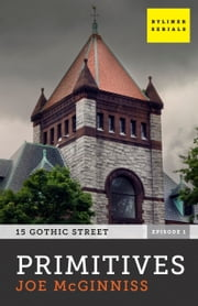 Primitives: 15 Gothic Street, Episode 1 ebook by Joe McGinniss
