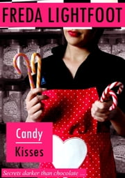 Candy Kisses eBook par  Freda Lightfoot