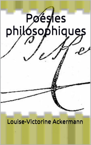 Poésies philosophiques ebook by Louise-Victorine Ackermann