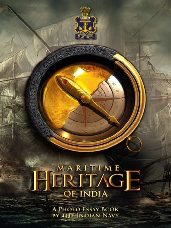 Maritime Heritage of India ebook by Indian Navy