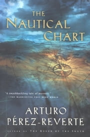 The Nautical Chart ebook by Arturo Perez-Reverte,Margaret Sayers Peden
