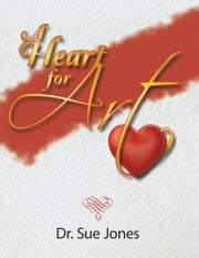 A Heart for Art ebook by Sue Jones