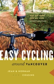 Easy Cycling Around Vancouver ebook by Jean Cousins
