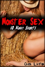 Monster Sex: 10 Kinky Shorts ebook by Cara Layton