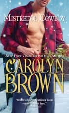 Mistletoe Cowboy ebook by Carolyn Brown