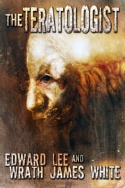 The Teratologist ebook by Edward Lee