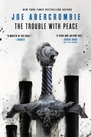 The Trouble with Peace eBook by Joe Abercrombie