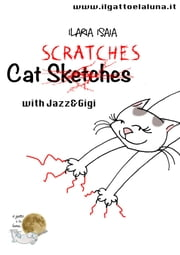 Cat scratches with Jazz and Gigi ebook by Ilaria Isaia