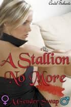 A Stallion No More - A Body Swap Romance ebook by Cindel Sabante