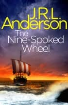 The Nine-Spoked Wheel - A classic English murder mystery ebook by JRL Anderson