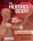 THE HUMAN BODY ebook by Kathleen M. Reilly,Shawn Braley