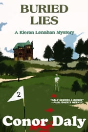 Buried Lies (A Kieran Lenahan Mystery) ebook by Conor Daly