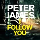 I Follow You audiobook by Peter James