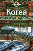 Lonely Planet Korea ebook by Lonely Planet