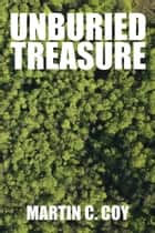 Unburied Treasure ebook by Martin C. Coy