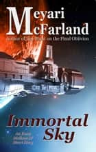 Immortal Sky - An Esme Mullane SF Short Story ebook by Meyari McFarland