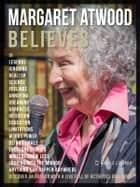 Margaret Atwood Believes - Margaret Atwood Quotes And Believes - Discover an author full of activities and ideas ebook by Mobile Library