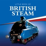 Little Book of British Steam ebook by Charlie Morgan