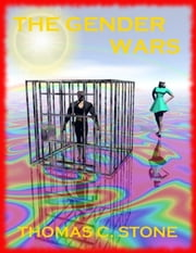 The Gender Wars ebook by Thomas Stone