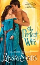 The Perfect Wife ebook by Lynsay Sands